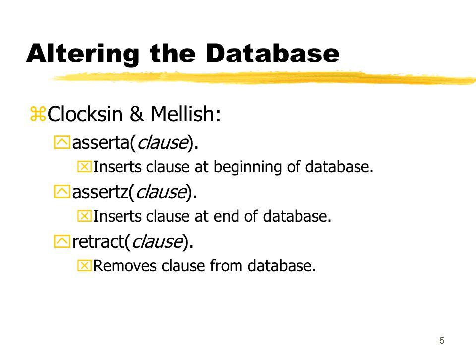 5 Altering the Database zClocksin & Mellish: yasserta(clause).