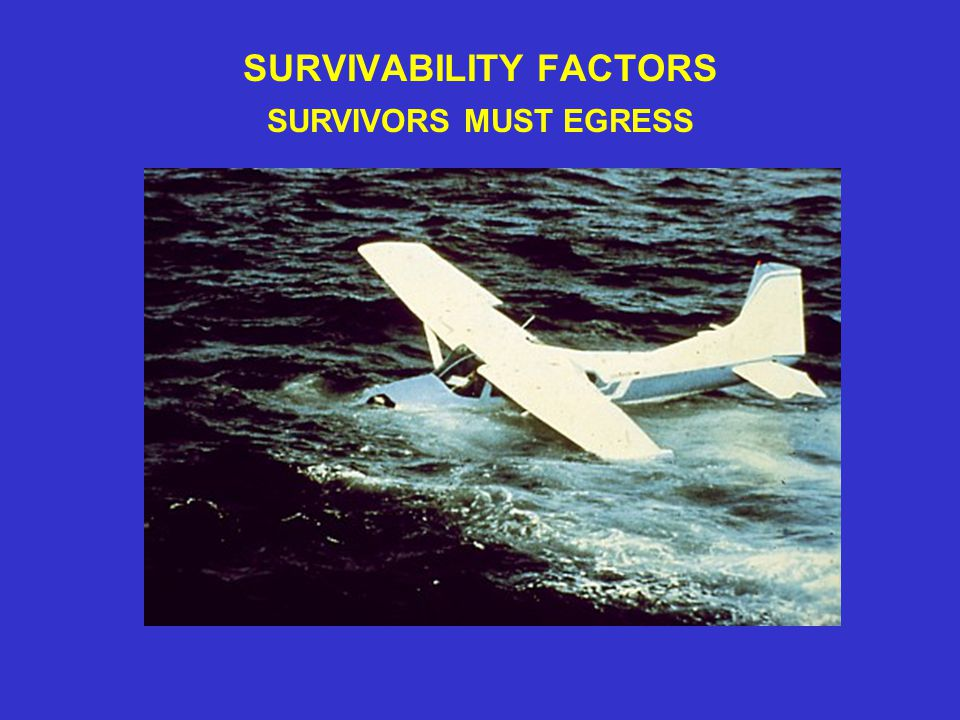 SURVIVABILITY FACTORS SURVIVORS MUST EGRESS