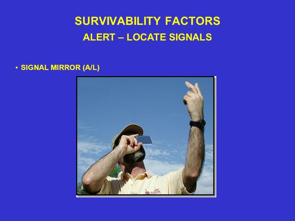 SURVIVABILITY FACTORS ALERT – LOCATE SIGNALS SIGNAL MIRROR (A/L)