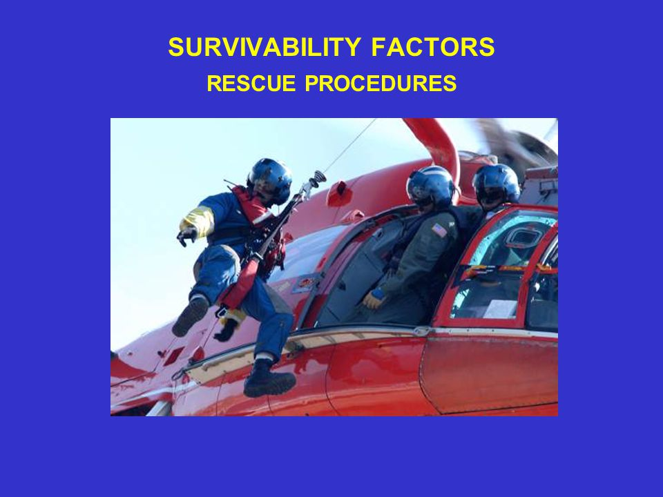 SURVIVABILITY FACTORS RESCUE PROCEDURES
