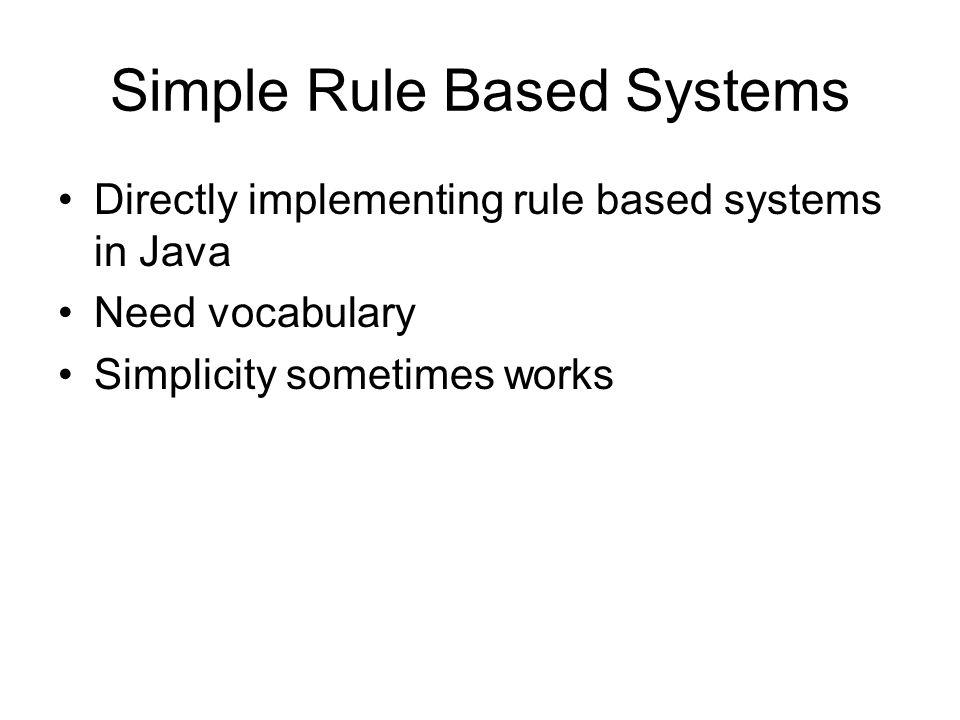 Simple Rules do { fired = false;...