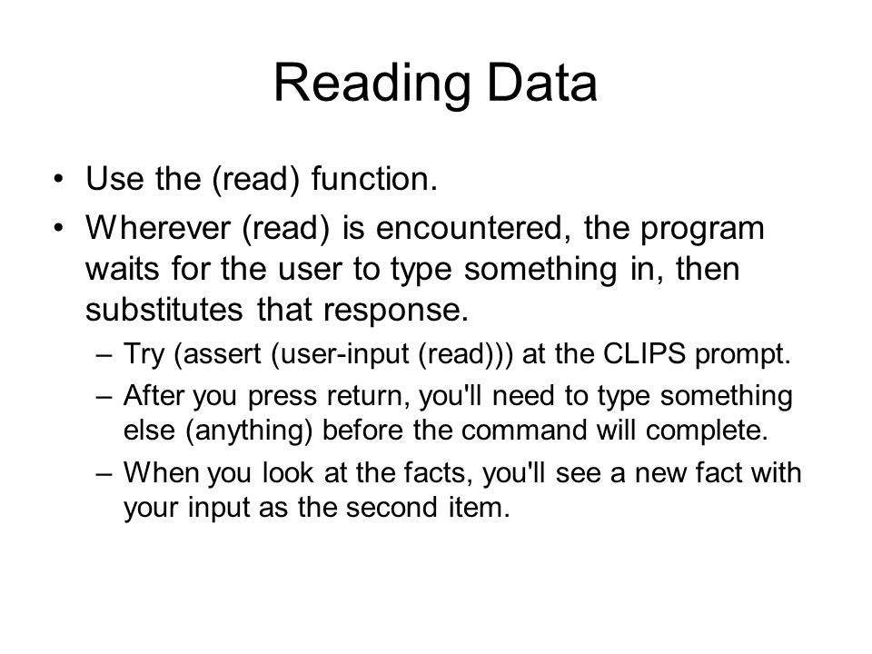 Reading Data Use the (read) function.