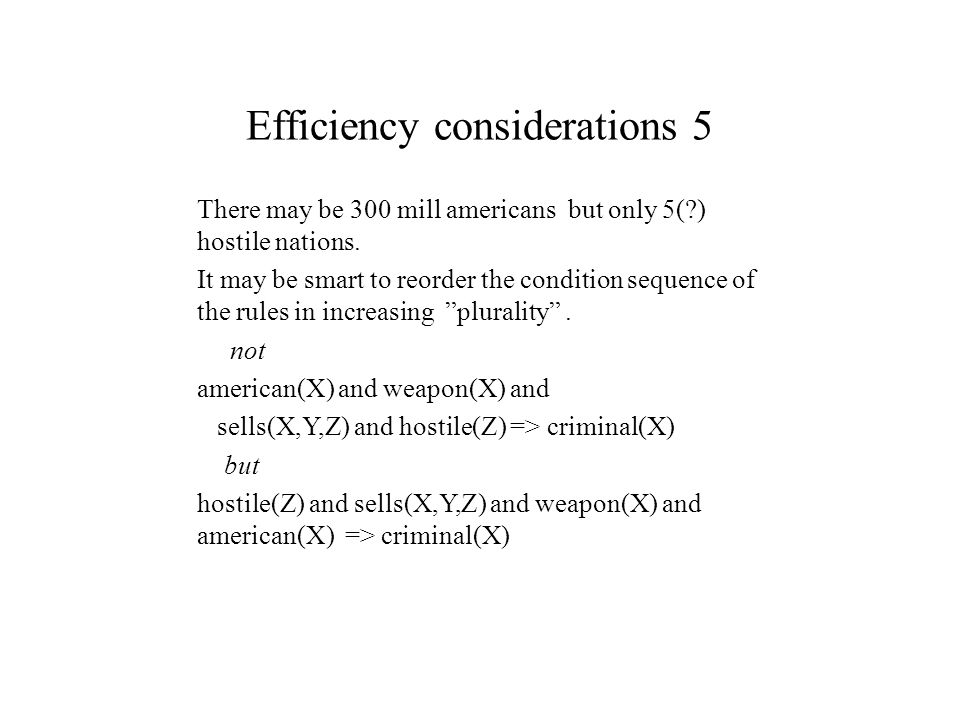 Efficiency considerations 5 There may be 300 mill americans but only 5( ) hostile nations.