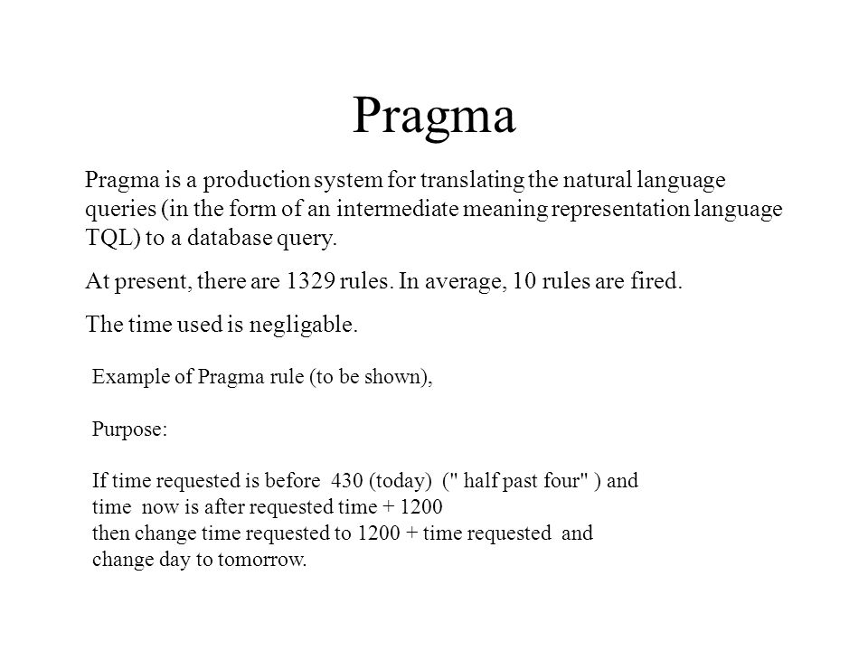 Pragma Example of Pragma rule (to be shown), Purpose: If time requested is before 430 (today) ( half past four ) and time now is after requested time + 1200 then change time requested to 1200 + time requested and change day to tomorrow.