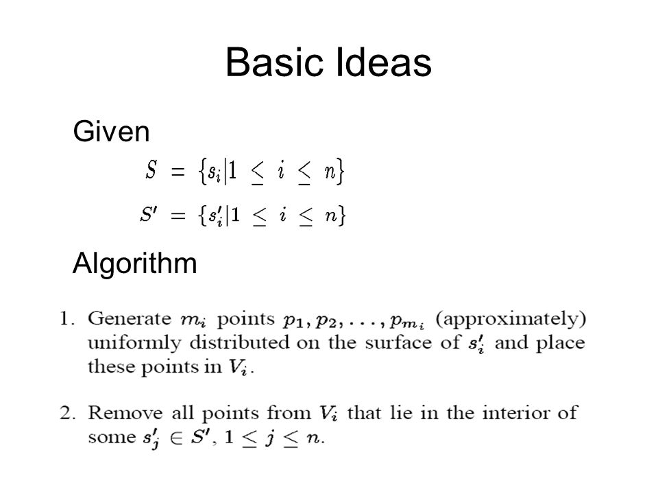 Basic Ideas Algorithm Given