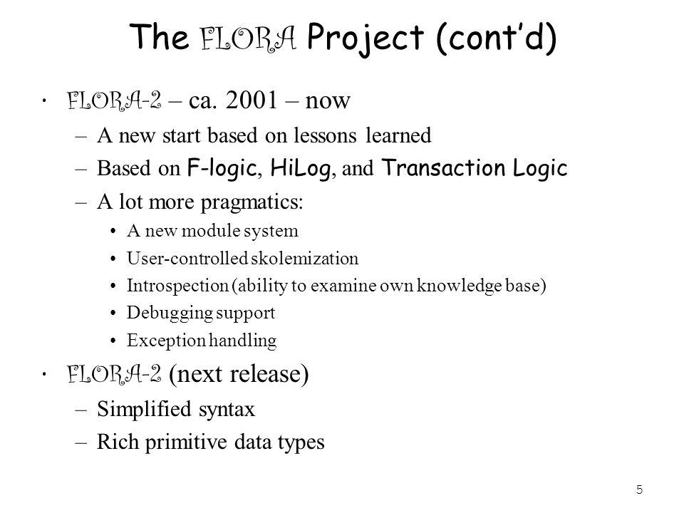 5 The FLORA Project (cont'd) FLORA-2 – ca.
