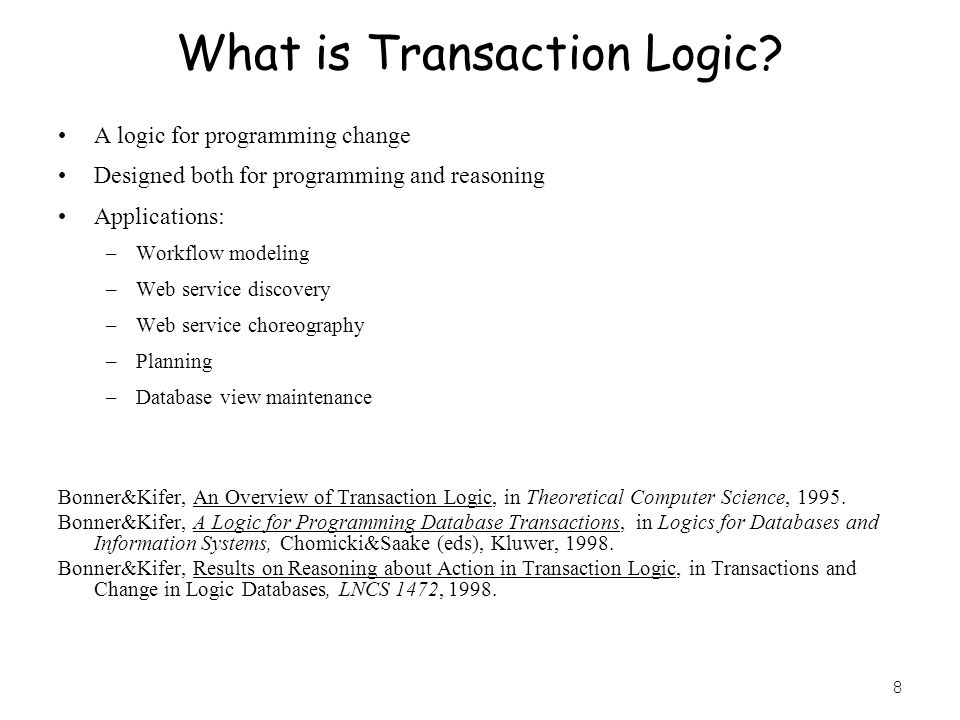 8 What is Transaction Logic.