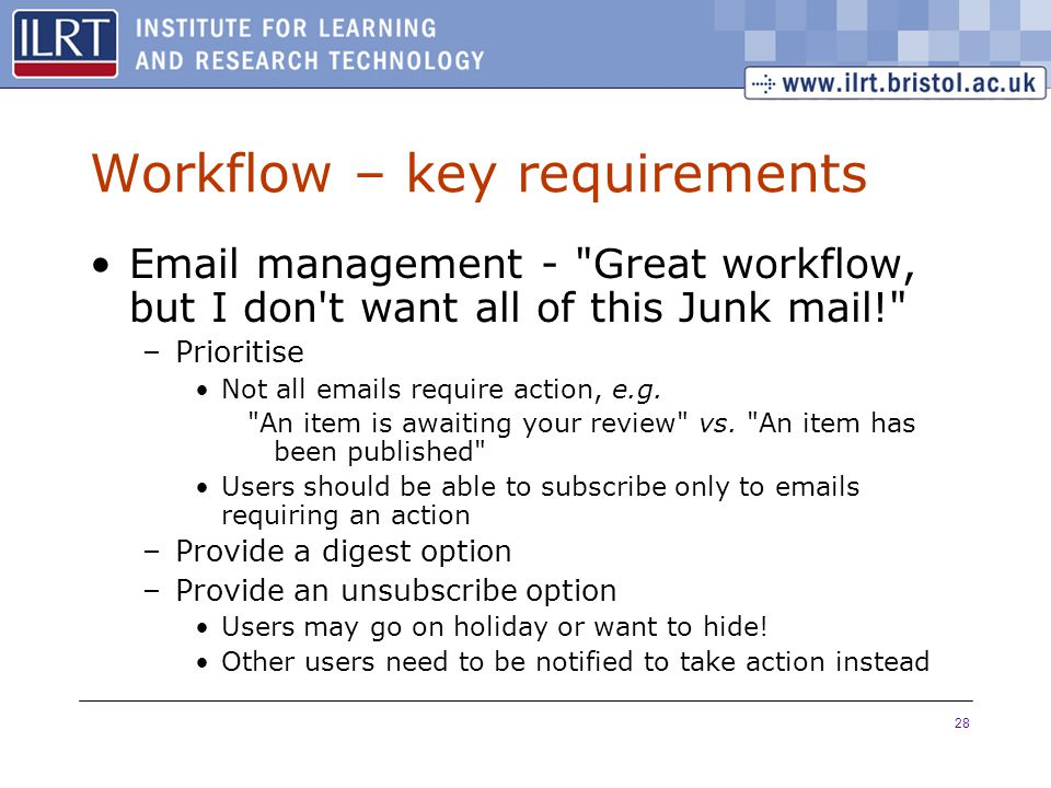 28 Workflow – key requirements Email management -