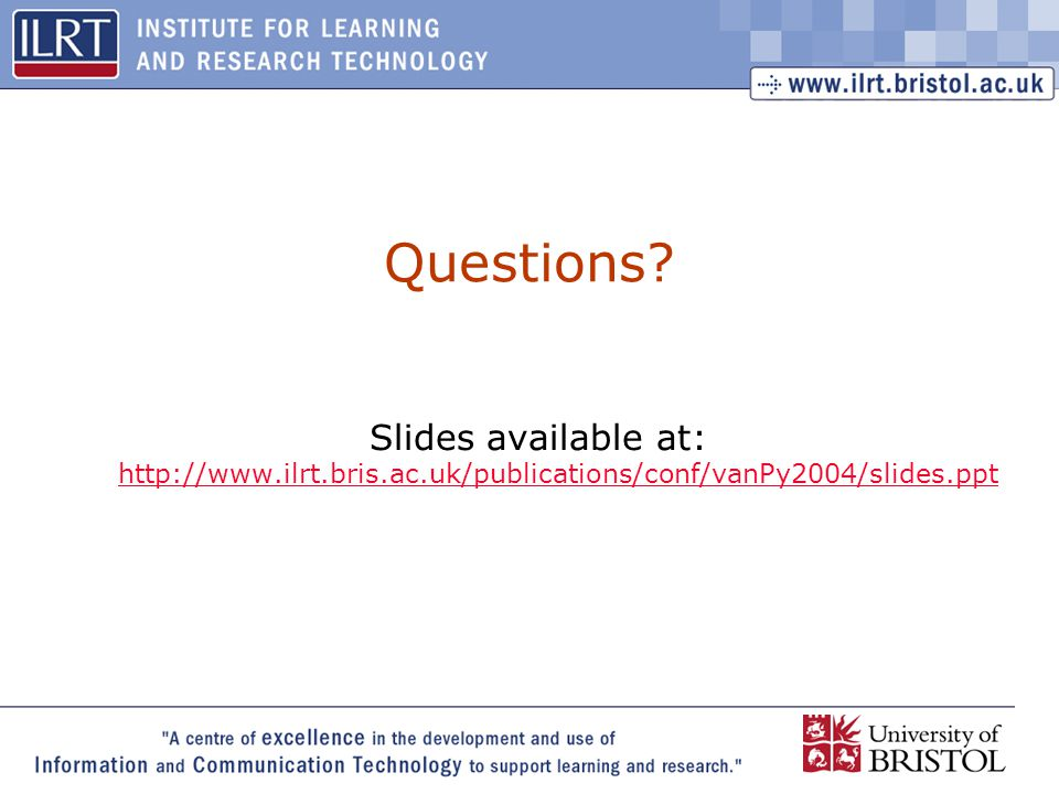 49 Questions? Slides available at: http://www.ilrt.bris.ac.uk/publications/conf/vanPy2004/slides.ppt http://www.ilrt.bris.ac.uk/publications/conf/vanP