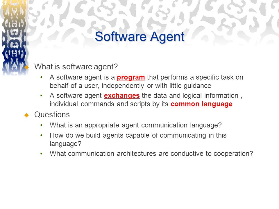 Software Agent  What is software agent.