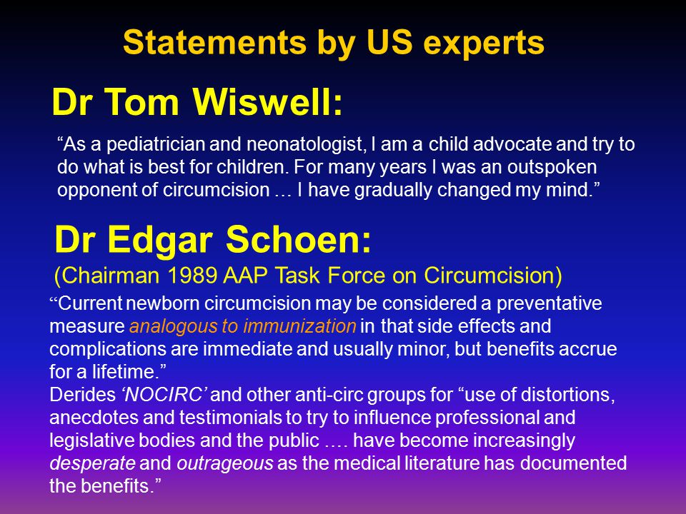 Statements by US experts Dr Tom Wiswell: As a pediatrician and neonatologist, I am a child advocate and try to do what is best for children.