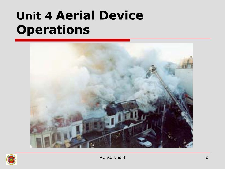 AO-AD Unit 42 Unit 4 Aerial Device Operations