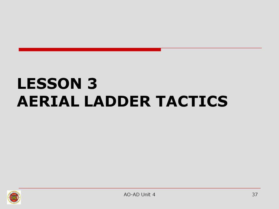 AO-AD Unit 437 LESSON 3 AERIAL LADDER TACTICS