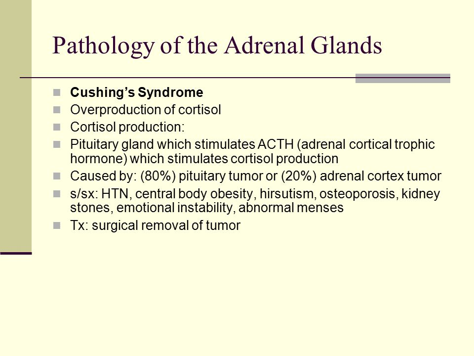 Pathology of the Adrenal Glands Cushing's Syndrome Overproduction of cortisol Cortisol production: Pituitary gland which stimulates ACTH (adrenal cort