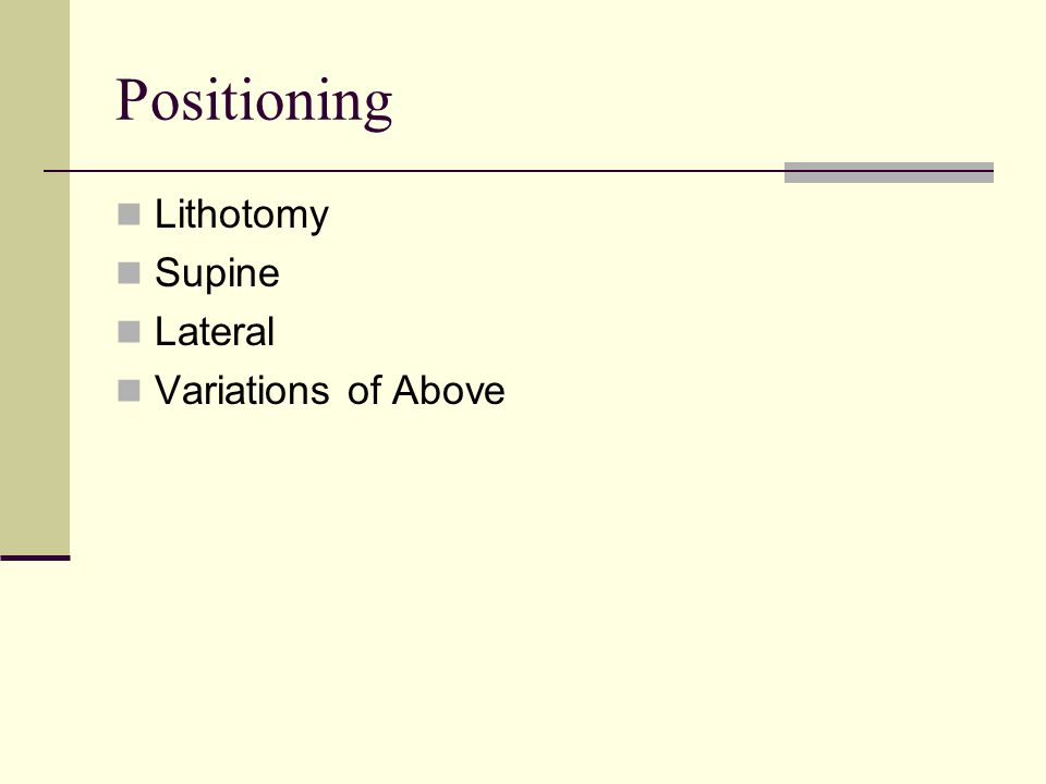 Positioning Lithotomy Supine Lateral Variations of Above