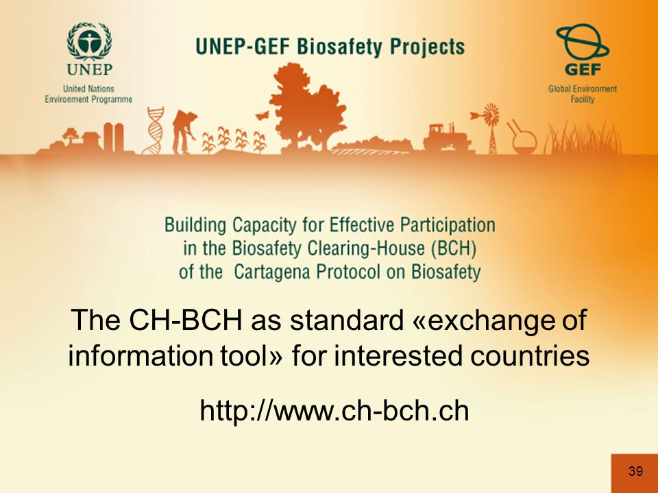 39 The CH-BCH as standard «exchange of information tool» for interested countries http://www.ch-bch.ch