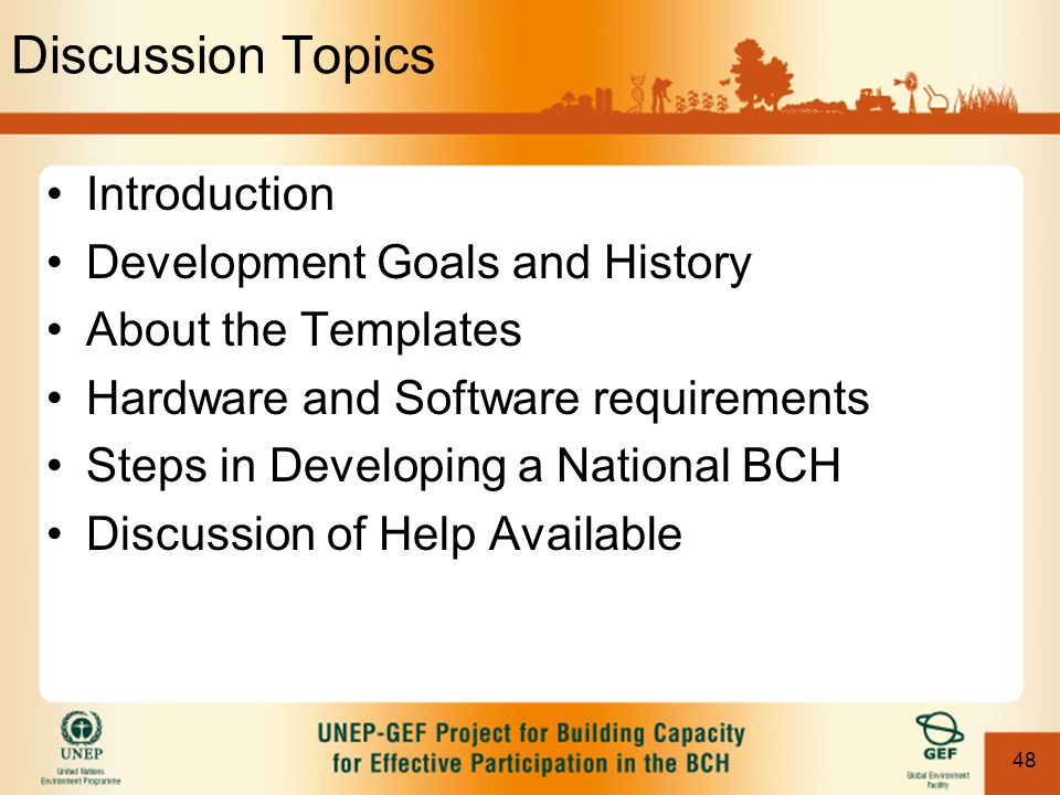 48 Discussion Topics Introduction Development Goals and History About the Templates Hardware and Software requirements Steps in Developing a National