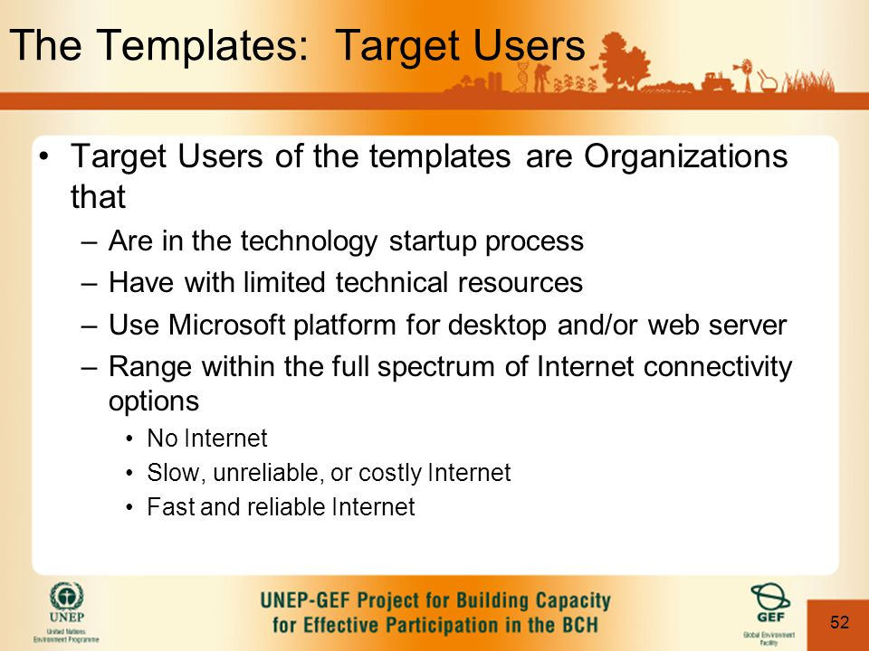 52 The Templates: Target Users Target Users of the templates are Organizations that –Are in the technology startup process –Have with limited technica