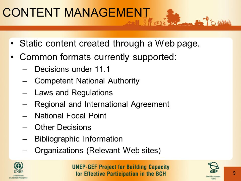9 CONTENT MANAGEMENT Static content created through a Web page. Common formats currently supported: –Decisions under 11.1 –Competent National Authorit