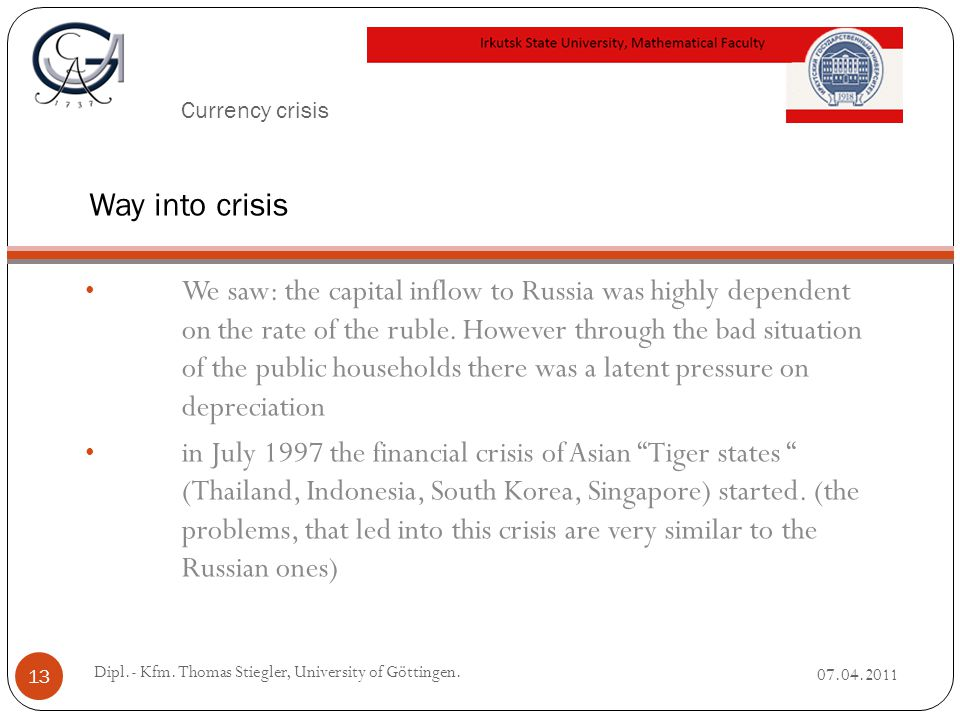 Currency crisis We saw: the capital inflow to Russia was highly dependent on the rate of the ruble.