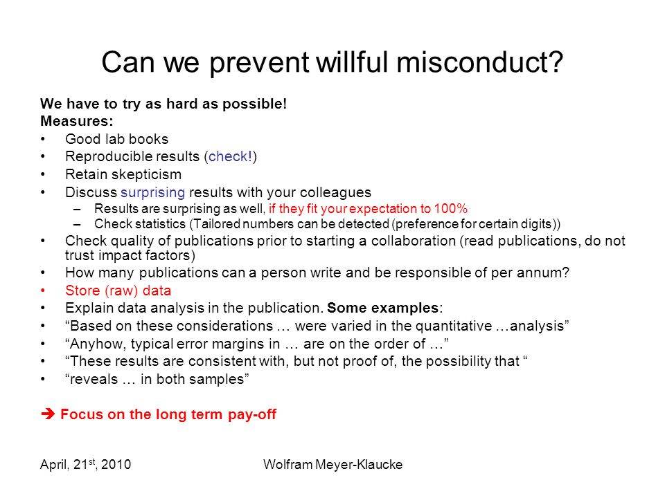 April, 21 st, 2010Wolfram Meyer-Klaucke Can we prevent willful misconduct.