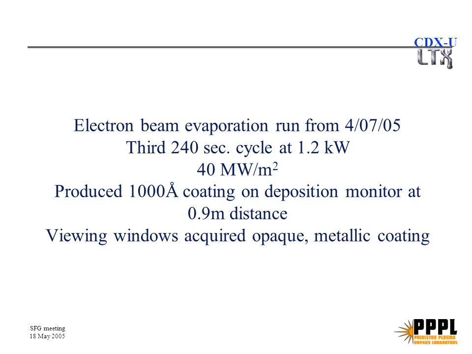 SFG meeting 18 May 2005 CDX-U Electron beam evaporation run from 4/07/05 Third 240 sec.