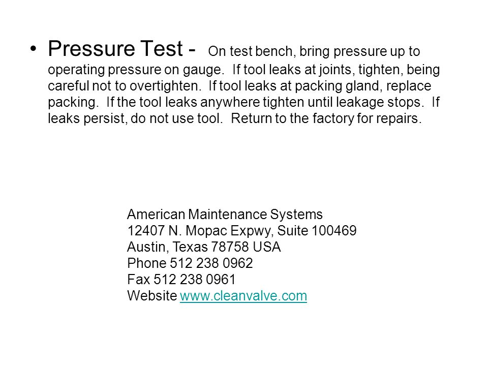 Pressure Test - On test bench, bring pressure up to operating pressure on gauge.