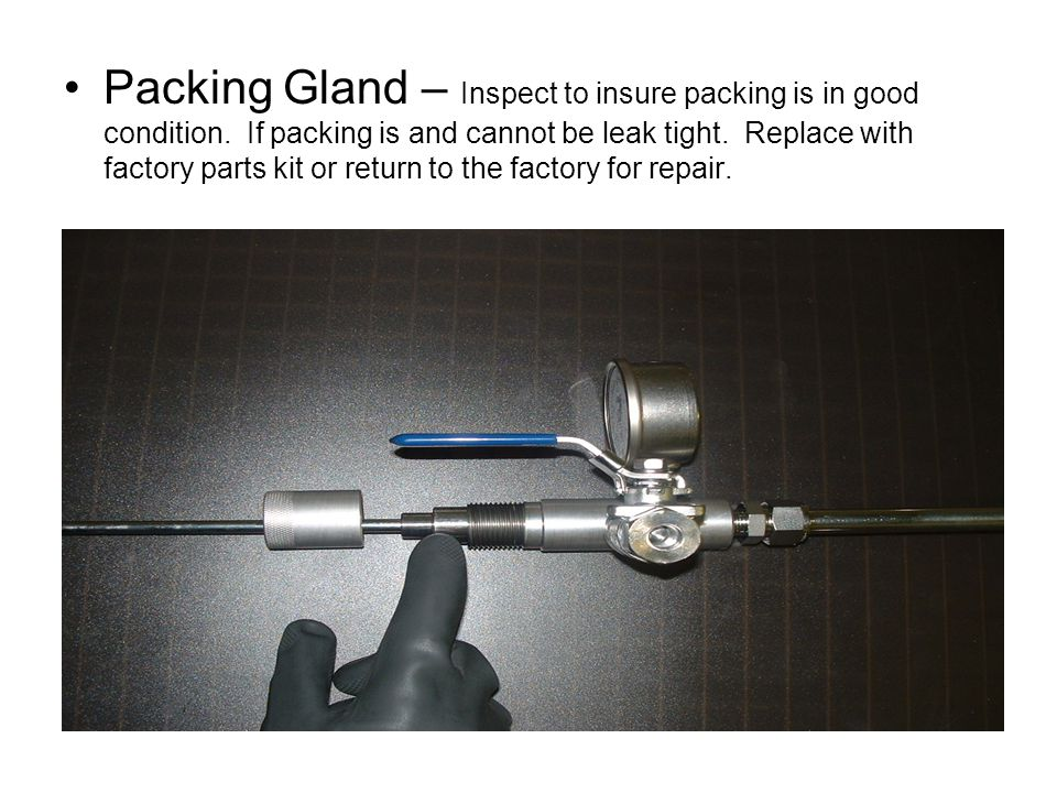 Packing Gland – Inspect to insure packing is in good condition.
