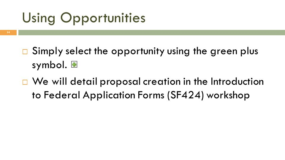 Using Opportunities  Simply select the opportunity using the green plus symbol.
