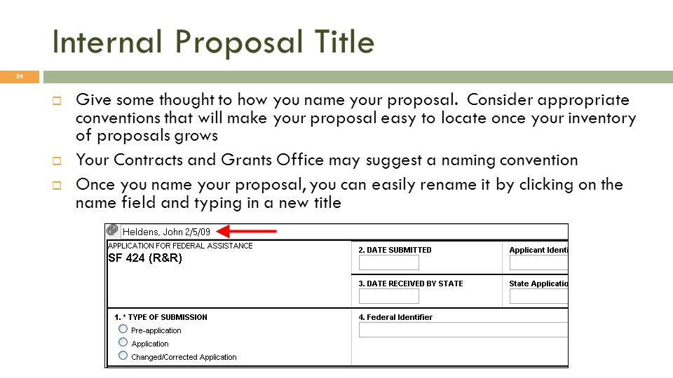 Internal Proposal Title 24  Give some thought to how you name your proposal.