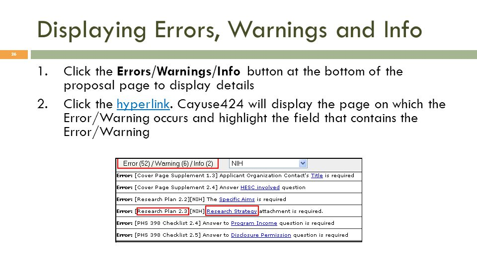 Displaying Errors, Warnings and Info 26 1.Click the Errors/Warnings/Info button at the bottom of the proposal page to display details 2.Click the hyperlink.