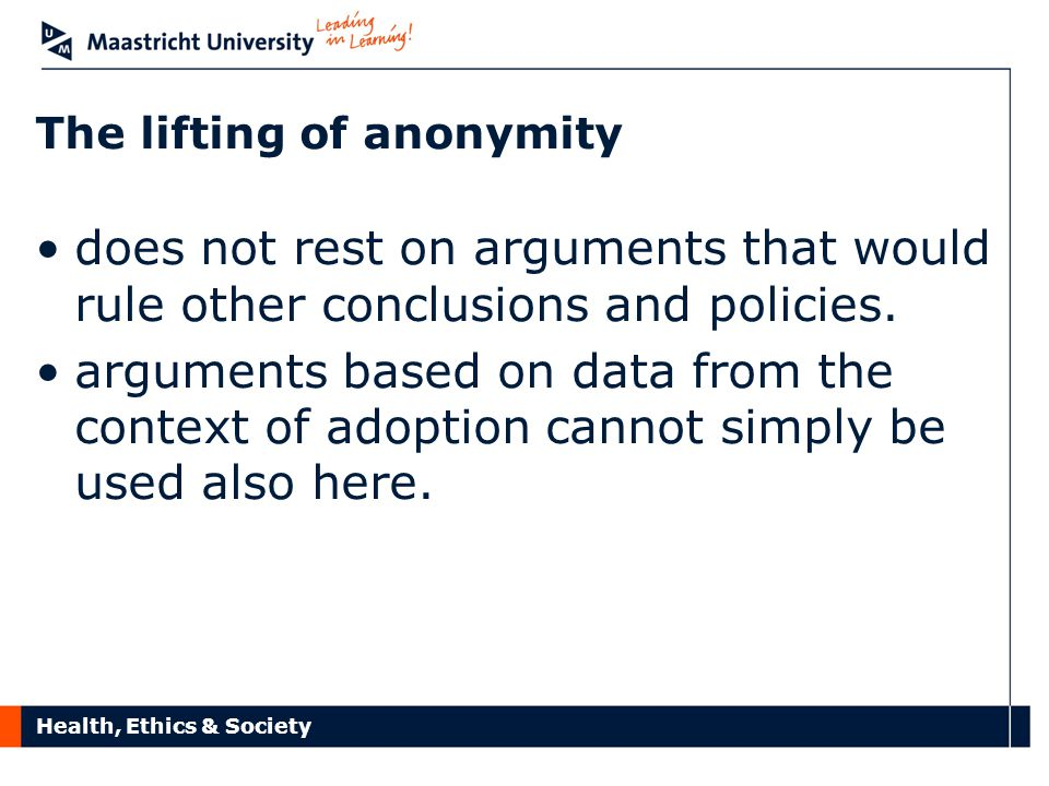 Health, Ethics & Society The lifting of anonymity does not rest on arguments that would rule other conclusions and policies.