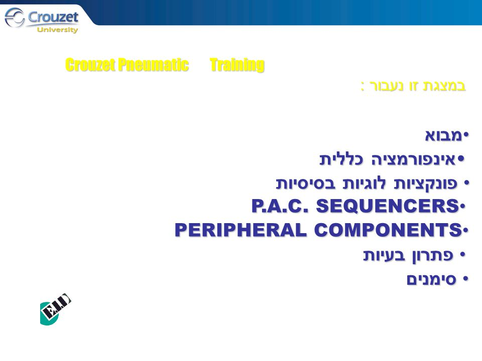 Crouzet Pneumatic Training במצגת זו נעבור : Copyright, 1996 © Dale Carnegie & Associates, Inc.