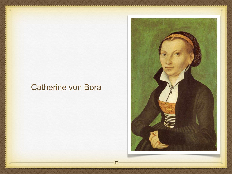 47 Catherine von Bora