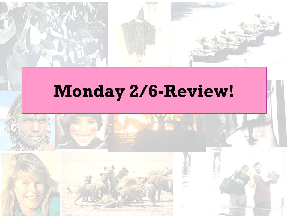 Monday 2/6-Review!