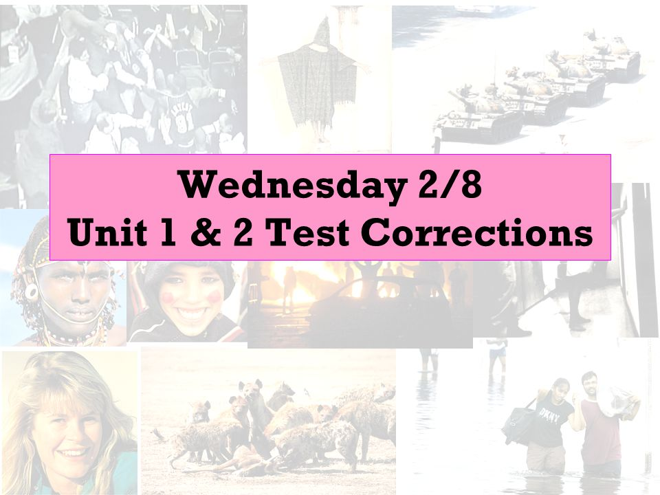 Wednesday 2/8 Unit 1 & 2 Test Corrections