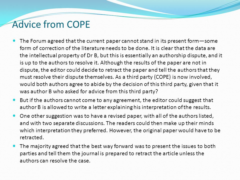 Advice from COPE The Forum agreed that the current paper cannot stand in its present form—some form of correction of the literature needs to be done.