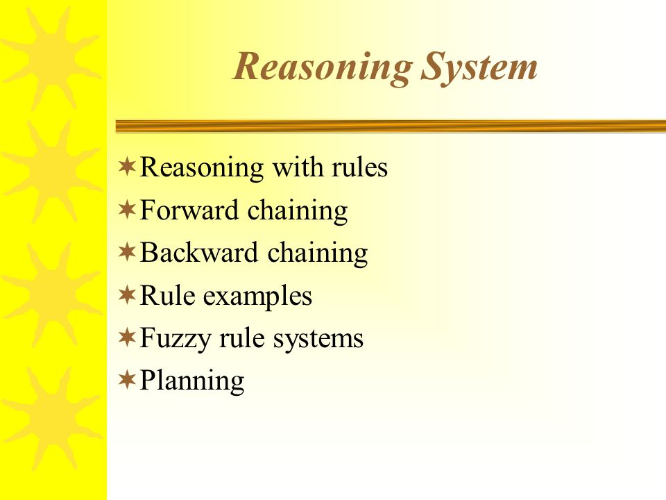 Reasoning with rules  Forward chaining  Backward chaining  Rule examples  Fuzzy rule systems  Planning