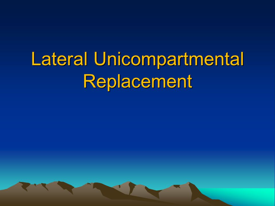 Lateral Unicompartmental Replacement