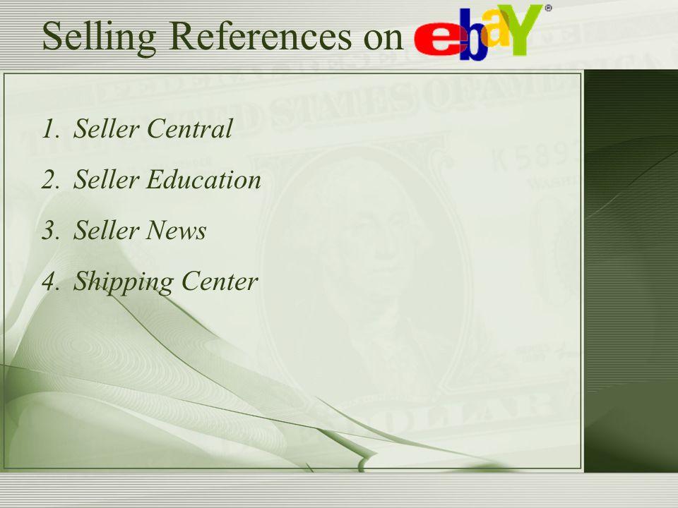 Selling References on 1. Seller Central 2. Seller Education 3. Seller News 4. Shipping Center