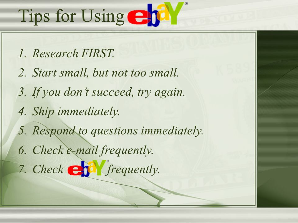 Tips for Using 1.Research FIRST. 2. Start small, but not too small.