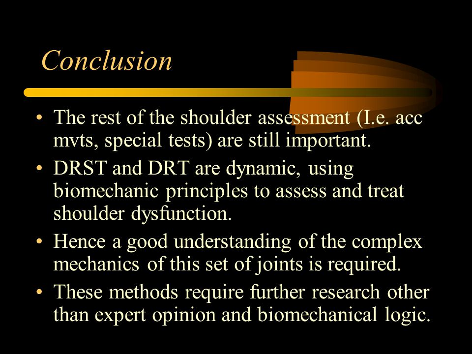 Conclusion The rest of the shoulder assessment (I.e.