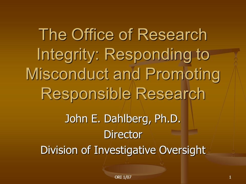ORI 1/072 ORI's Mission Mission: To promote the integrity of PHS- supported extramural and intramural research programs Respond effectively to allegations Respond effectively to allegations of research misconduct Promote research integrity Promote research integrity