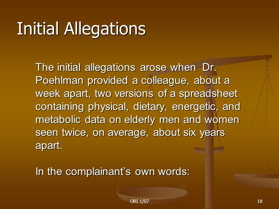 ORI 1/0718 The initial allegations arose when Dr.
