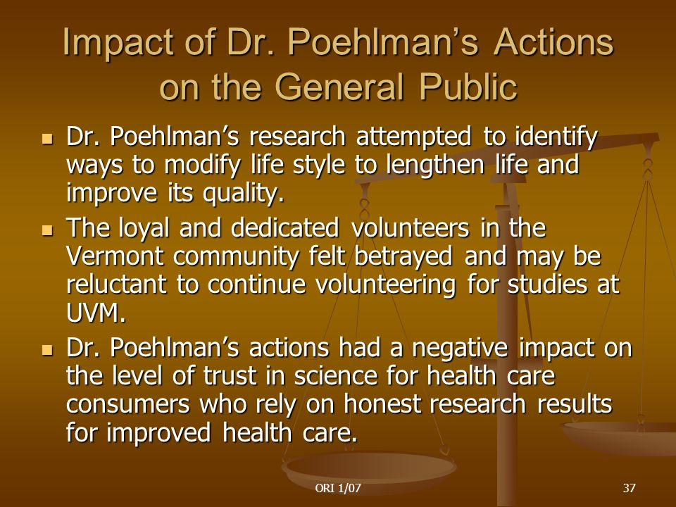 ORI 1/0737 Impact of Dr. Poehlman's Actions on the General Public Dr.