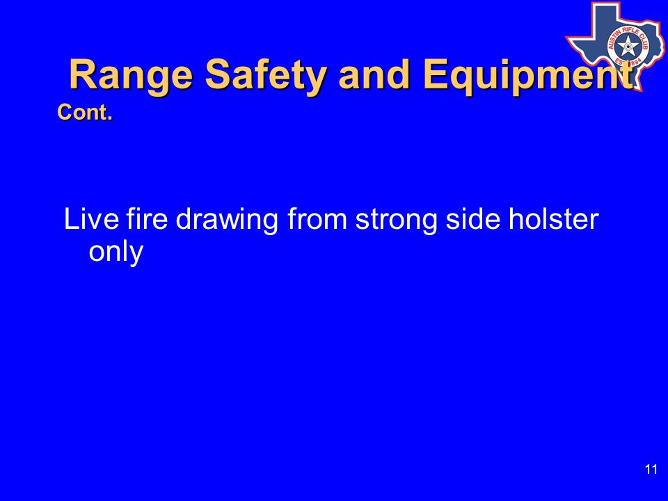 11 Range Safety and Equipment Cont.Range Safety and Equipment Cont.