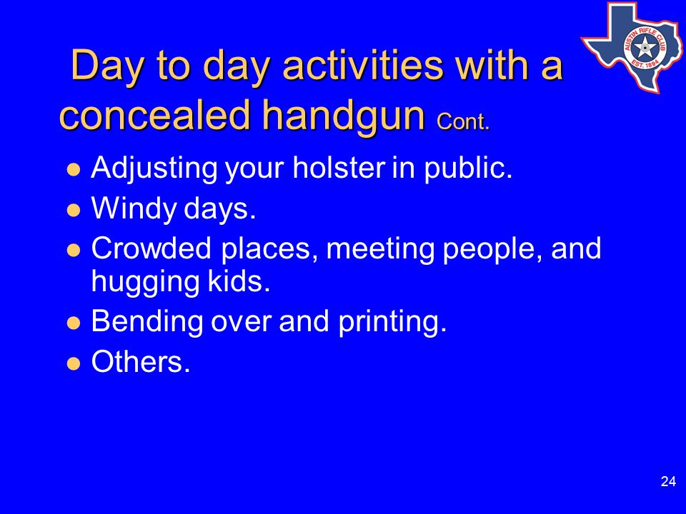 24 Day to day activities with a concealed handgun Cont.