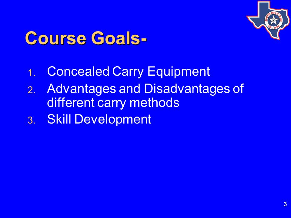 3 Course Goals- 1.Concealed Carry Equipment 2.