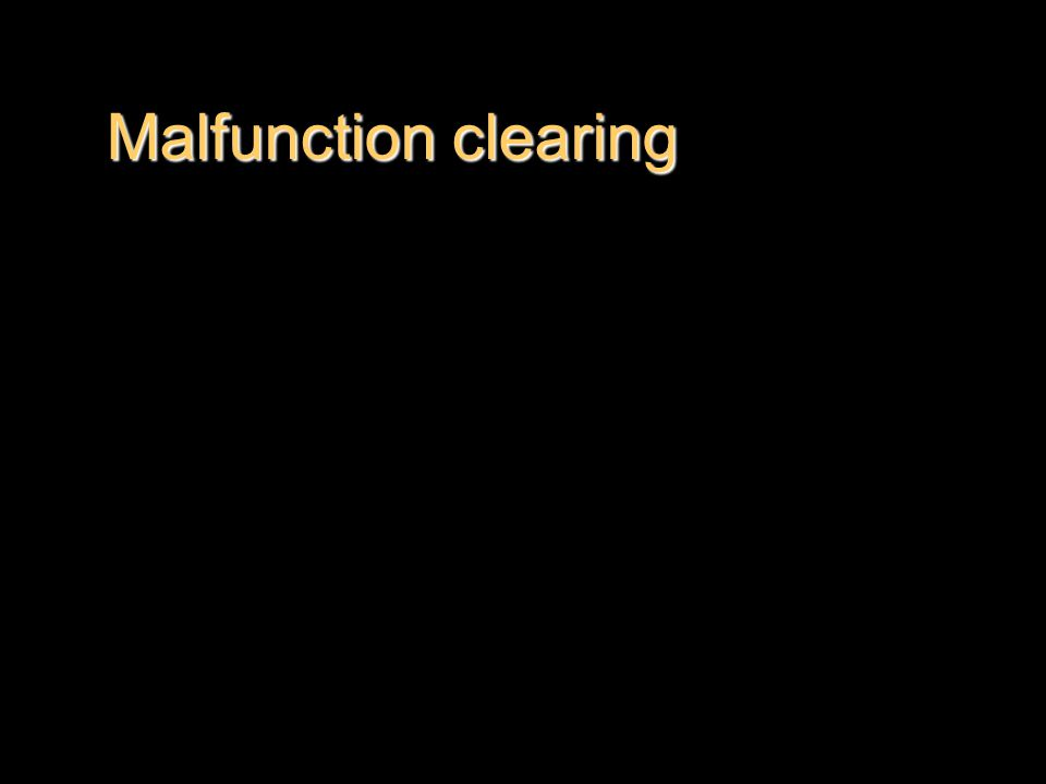 Malfunction clearing Malfunction clearing