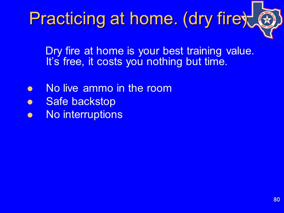 80 Practicing at home.(dry fire) Practicing at home.
